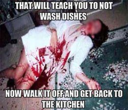 you didn't do the dishes